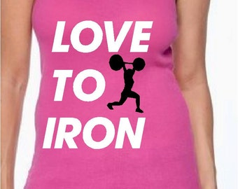 LOVE to Iron Workout tank top gym shirt squats lift crossfit train love top racer back tank