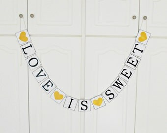 FREE SHIPPING, Love is Sweet banner, Bridal shower banner, Wedding banner, Engagement party, Photo prop sign, Bachelorette party decor, Gold