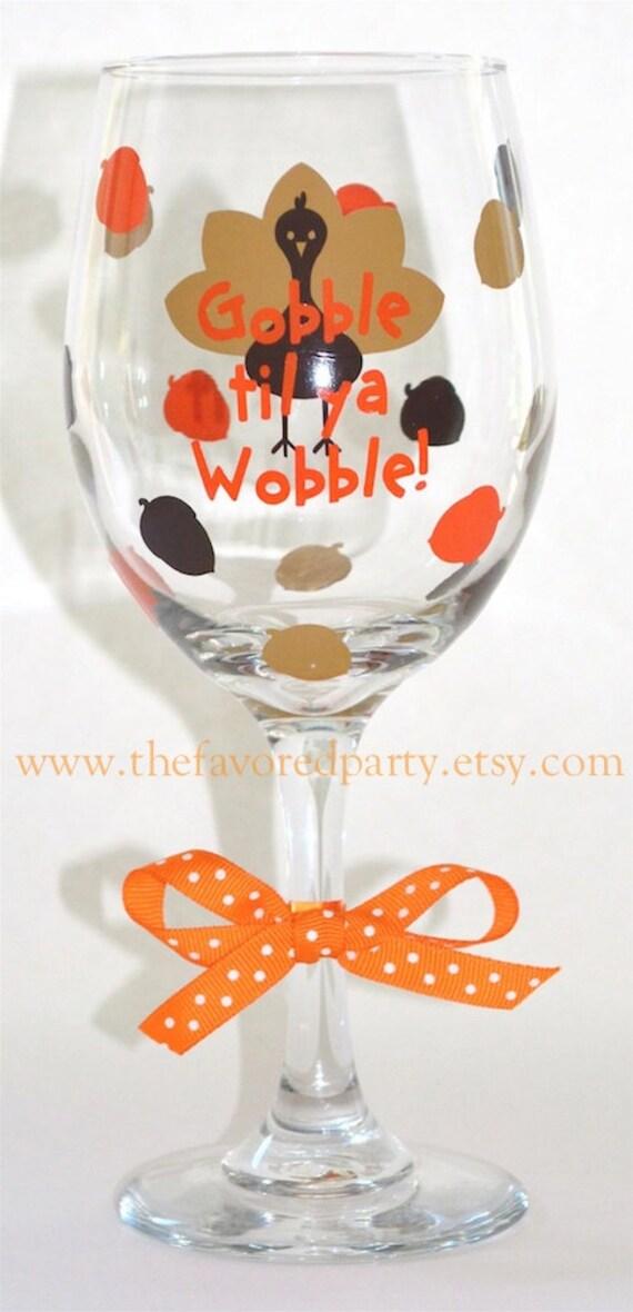 thanksgiving wine glass gobble til ya wobble