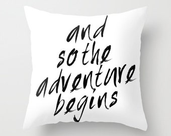 And so the adventure begins Decorative throw pillows black and white pillow cover home decor ornament decoration housewares typographic typo