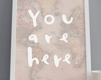 You Are Here Map Print - World Map Poster - Word Map wall art - globe print - travel poster - map print