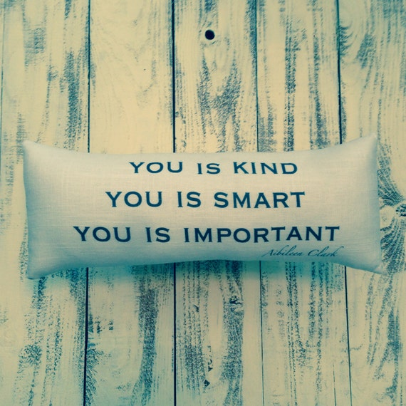 The Help You Is Kind You Is Smart You Is By Dinhamdesigns
