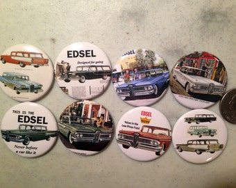 8 Ford Edsel buttons available as pinback, flatbacks magnets and more. Many sizes to choose from. (SET 1)