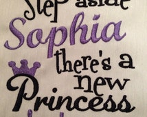 Step Aside Sophia there is a new Princess in town Machine Embroidery Design Instant Download