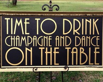Wedding Signs, Vinyl Lettering for sign -Time to drink champagne and dance on the table