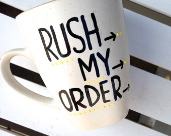 RUSH MY ORDER-The Holidays are here- Your item will be moved to the front.  It will ship out in 1-3 business days.