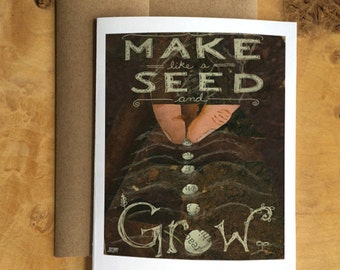 "Card for Gardener of a hand planting seeds with the quote ""Make Like a Seed and Grow"""