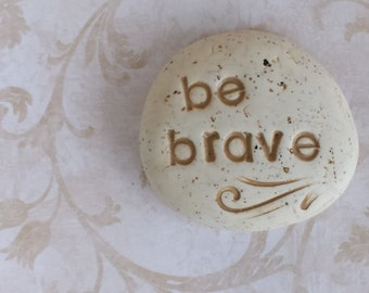 Be brave inspirational pocket message | personal pocket memento | hand stamped clay
