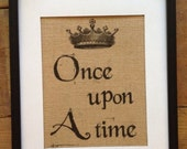 Once Upon a Time - Burlap Art - Wedding Decor - Wedding Gift - Baby Shower Gift - Nursery Decor - Fairy tale - Artwork only