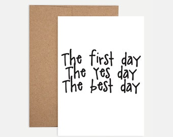 Wedding / Anniversary Card - The First Day, The Yes Day, The Best Day