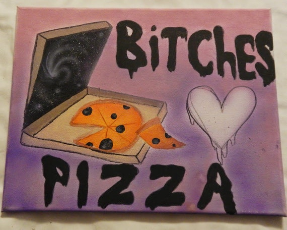 Bitches Love Pizza Airbrush Acrylic Painting