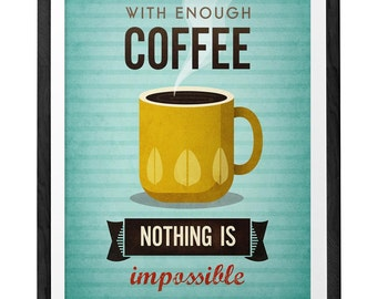 Coffee print typographical print Coffee poster Motivational quote print Kitchen art Typography poster Turquoise print With enough coffee