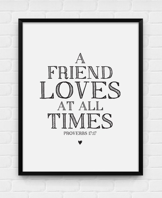 A Friend Loves At All Times Proverbs 17:17 Printable Poster