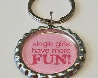 Sassy Pink Single Girls Have More Fun Valentines Day Metal Flattened Bottlecap Keychain