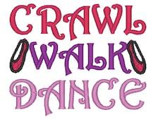 Instant Download: Crawl Walk Dance Embroidery Design