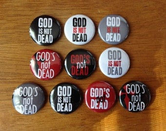 God's Not Dead Buttons Pinback Buttons Set of 10 Jesus Buttons, God is not Dead, Youth Group, Christian, Religious Buttons