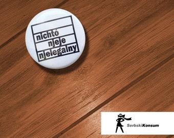 Lapel button. Sunil njeje njelegalny | SerbskiKonsum 25mm