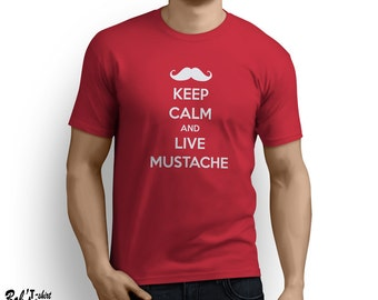 Keep Calm and Live Mustache T-shirt
