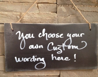 Custom wedding sign, you create your own sign, wedding signage, rustic sign, shabby chic