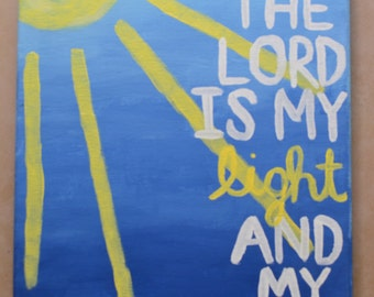 """11x14 """"The Lord is my light and my salvation"""" Canvas"""