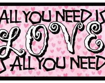 Fridge Magnet: All You Need Is LOVE / LOVE Is All You Need