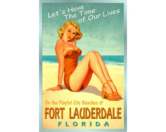 FT LAUDERDALE Florida - Ocean Beach -Pin Up Poster - 3 sizes - Time of Our Lives New Retro Atlantic Shore Art Print 205