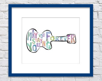 Bob Dylan May You Stay Forever Young/ Playroom Art/ Watercolor/ Forever Young Nursery/ Retro Wall Guitar art -8x10,11x14, 12x16, 16x20