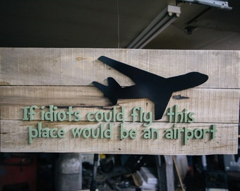 handcrafted idiots quote on wood