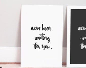 """Hand lettered baby's nursery wall art, """"We've been waiting for you"""" print."""