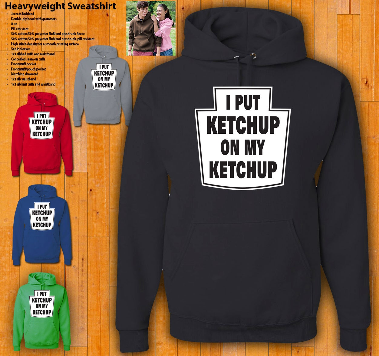 I Put Ketchup On My Ketchup. Hooded Sweatshirt