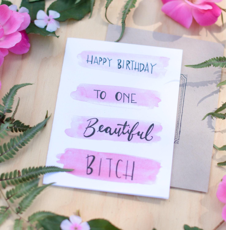 Best friend birthday card happy birthday to one beautiful bitch
