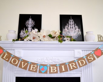 LOVE BIRDS banner Wedding Banner, Bridal Shower Decoration, Love Birds Garland, Valentines Banner, Love Banner, Wedding Decorations