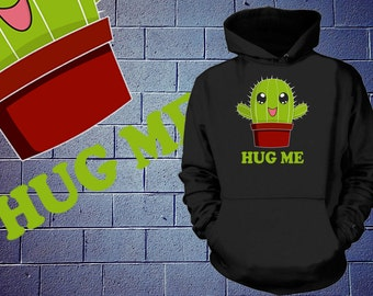 Cactus Hug Me Hoodie Funny Sweatshirt Hug Me Funny Sweater