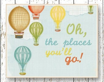 Oh, the Places you'll Go! Dr Seuss - Hot air balloon Kids wall art blue green orange Family Room playroom nursery art 8x10, 11x14 or 16x20