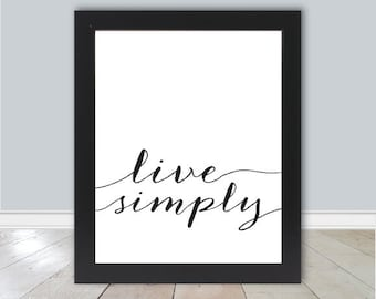 Minimalist Print, Live Simply, INSTANT DOWNLOAD, 8x10 Printable, Inspirational Quote, Calligraphy Wall Art, Typography Print, DIY Printable