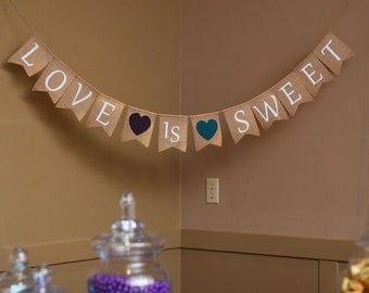 Love Is Sweet Burlap Banner - Wedding Banner - Candy Bar Banner - Sweet Love - Country Wedding