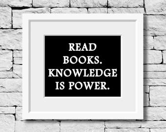 Knowledge is Power, Literature Quote, Book Lover, Library Decor, School Decor, Reader Gift, Student Quote, Classroom Decor, College Decor
