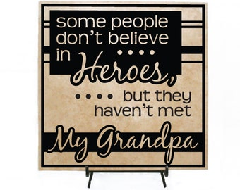 Some People Don't Believe in Heroes... but they haven't met my grandpa - Father's day gift, Hero dad, Hero grandpa, Grandpa gift, New dad