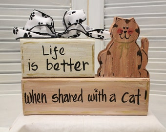 Life Is Better With A Cat Hand Painted Wood Block
