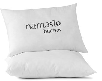 Namaste Bitches Pillowcase, Custom Printed Pillowcase, Gift Idea, Relaxation, Yoga, Om, Namaste