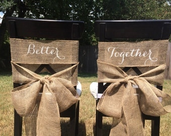 Beautiful Burlap Better Together Chair signs