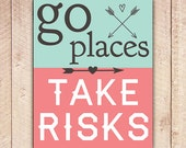 Go Places Print, Take Risks Printable, Inspirational Quote, Motivational Printable Art, Home Decor, Arrows, Instant Download