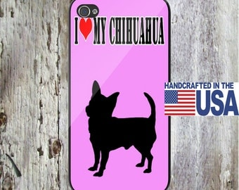 I Love My Chihuahua Personalized Phone Case  iPhone 5 iPhone 5S iPhone 5C iPod Samsung iPhone 4/4S iPhone 6 iPhone6