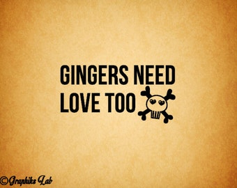Gingers Need Love Too Vinyl Decal Sticker