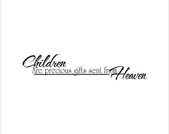 Children are precious gifts sent from Heaven decal