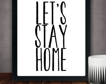 Lets Stay Home - Typography Poster, Wall Art Decor Typographic Design, Inspirational Quote, Subway Art Poster - INSTANT DOWNLOAD