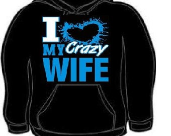 Hoodies: i love my crazy wife hoodie matching couples shirt