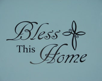 Bless This Home, matte finish vinyl wall quote saying decal