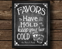 Personalized drink cozy wedding favor Sign - Chalkboard Style - To have and to hold and to keep your beer cold - DIGITAL PRINTABLE file