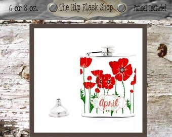 Spring Red Poppies Floral Flask  21st Birthday Gift Bridal Party  Bridesmaid Gift Liquor Flask 6 - 8 oz Funnel Custom